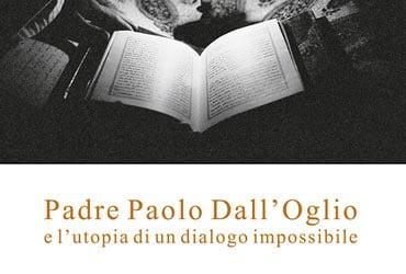 Padre Paolo Dall'Oglio e l'utopia di un dialogo impossibile