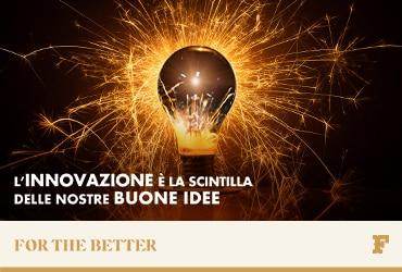 L'innovazione è la scintilla delle nostre buone idee